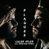 Caleb Hyles - The Plagues feat Jonathan Young Song Lyrics