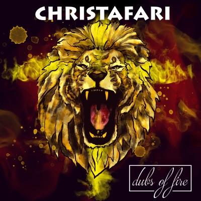 Dubs of Fire - Christafari