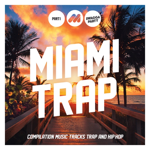 Miami Trap (Part 1) by Various Artists on Apple Music