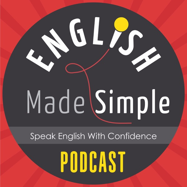 The English Made Simple Podcast | English Podcast | English For Migrants | Immigration | Work | Study | IELTS | Australia | N