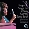 Ella Fitzgerald Sings the Johnny Mercer Song Book - Ella Fitzgerald & Nelson Riddle and His Orchestra