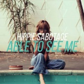 Hippie Sabotage - Able to See Me