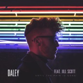 Daley - Until The Pain Is Gone (feat. Jill Scott)