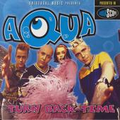Turn Back Time (Original Edit) - Aqua