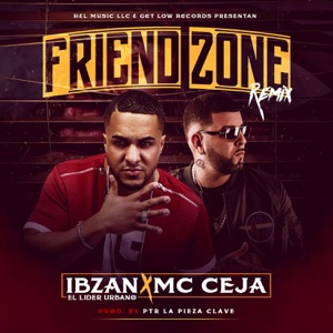 Friend Zone (Remix) [feat. MC Ceja] - Single Mp3 Download