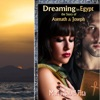 Dreaming in Egypt: The Story of Asenath and Joseph (Unabridged)