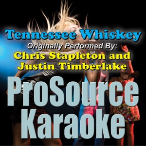 ProSource Karaoke Band - Tennessee Whiskey (Originally Performed By Chris Stapleton & Justin Timberlake) [Instrumental]