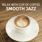 Relax with Cup of Coffee – Smooth Jazz, Soothing Sounds of Guitar, Piano, Accordion & Cello, Early Morning Jazz Relaxation