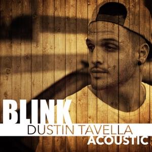 dUSTIN tAVELLA - Blink (Acoustic Version)