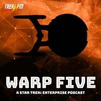 Warp Five: A Star Trek Enterprise Podcast podcast