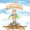 Louis Legrand - Les Méditations des Super-héros [The Meditations of Superheroes]: Parcours de Méditations Guidées pour Enfants [Guided Meditation Course for Children] (Unabridged) artwork