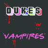 Dukes - Vampires artwork