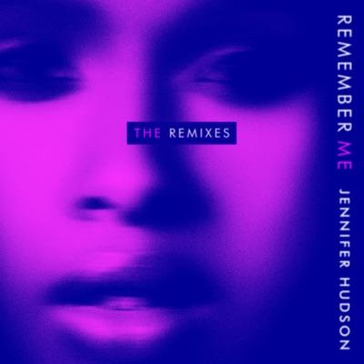 Remember Me (The Remixes) - EP - Jennifer Hudson