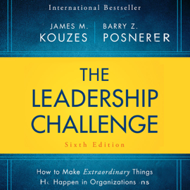 The Leadership Challenge Sixth Edition: How to Make Extraordinary Things Happen in Organizations (Unabridged) audiobook