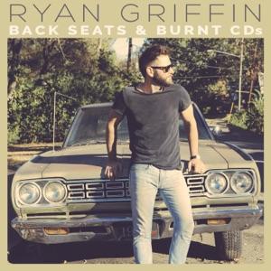Ryan Griffin - Back Seats & Burnt CDs
