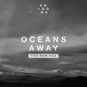 Oceans Away (Mansionair Remix) - A R I Z O N A