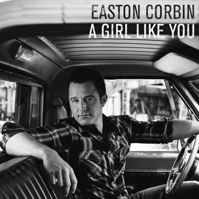 A Girl Like You - Easton Corbin song