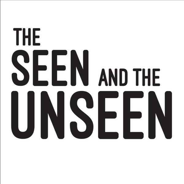 The Seen and the Unseen - hosted by Amit Varma