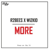 R2Bees - More (feat. Wizkid) - Single