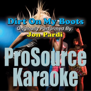ProSource Karaoke Band - Dirt On My Boots (Originally Performed By Jon Pardi) [Instrumental]