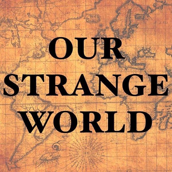 Our Strange World