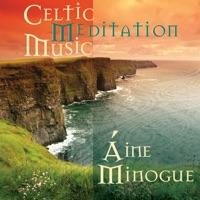 Celtic Meditation Music by Áine Minogue on Apple Music