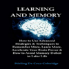 Stirling De Cruz-Coleridge - Learning and Memory: How to Use Advanced Strategies & Techniques to Remember More, Learn More, Accelerate Your Brain Power: Learning & Memory Improvement, Book 1 (Unabridged) grafismos