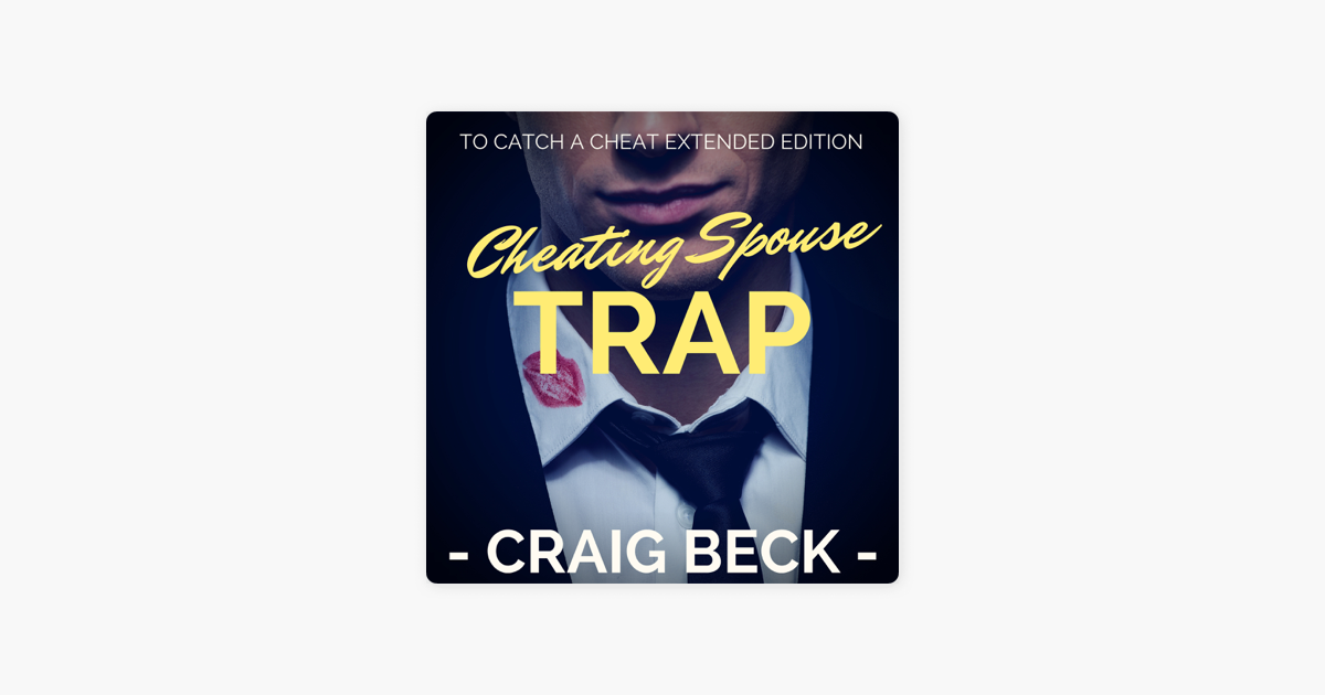 Cheating spouse trap