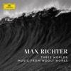 Three Worlds: Music from Woolf Works - Max Richter
