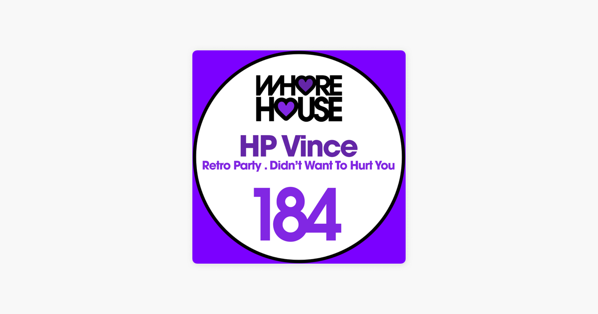 Retro Party Didnt Want To Hurt You Single By Hp Vince On