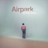 Airpark - All the Time