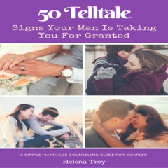 50 Tell Tale Signs Your Man Is Taking You for Granted (Unabridged)