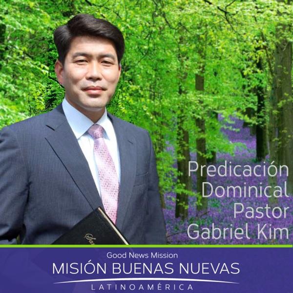 MBN - Pastor Gabriel Kim - Predicación Dominical, Iglesia Buenas Nuevas, Buenos Aires, Argentina
