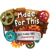 Made for This (2017 Maker Vbs Theme Song)