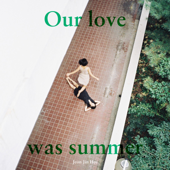 Our Love Was Summer
