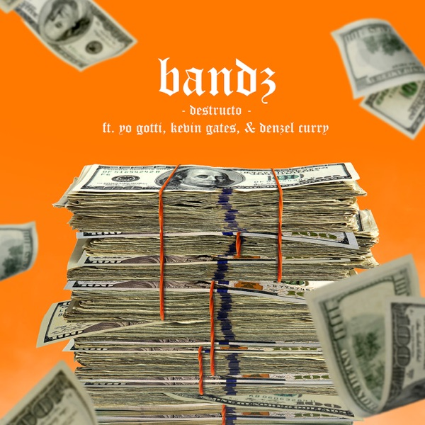 Bandz (feat. Yo Gotti, Kevin Gates & Denzel Curry) - Single