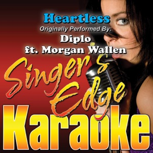 Singer's Edge Karaoke - Heartless (Originally Performed By Diplo & Morgan Wallen) [Karaoke]