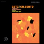 Stan Getz & João Gilberto - The Girl from Ipanema (feat. Astrud Gilberto & Antônio Carlos Jobim)