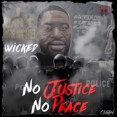 Wicked - No Justice No Peace