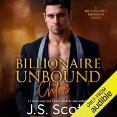 Billionaire Unbound: The Billionaire's Obsession - Chloe (Unabridged)