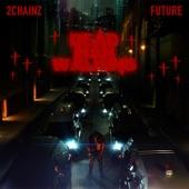 Future;2 Chainz - Dead Man Walking
