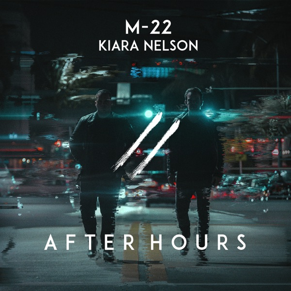 M-22 x Kiara Nelson - After Hours