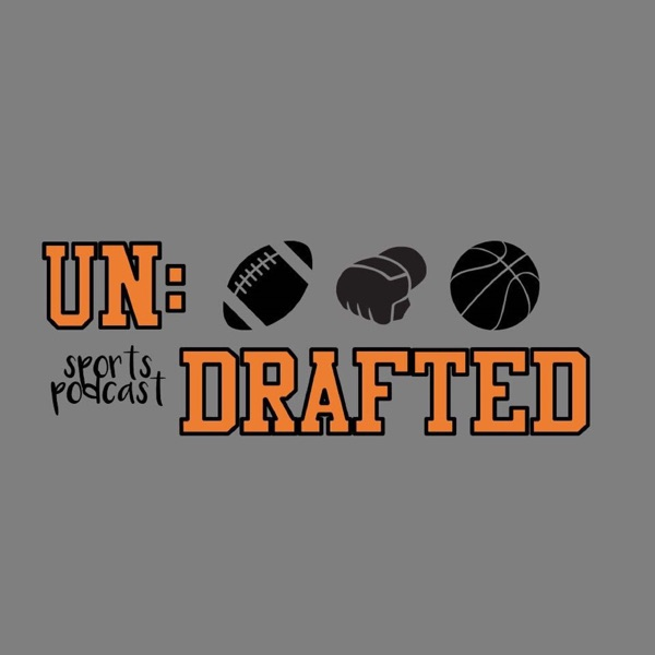 UnDrafted Sports Podcast