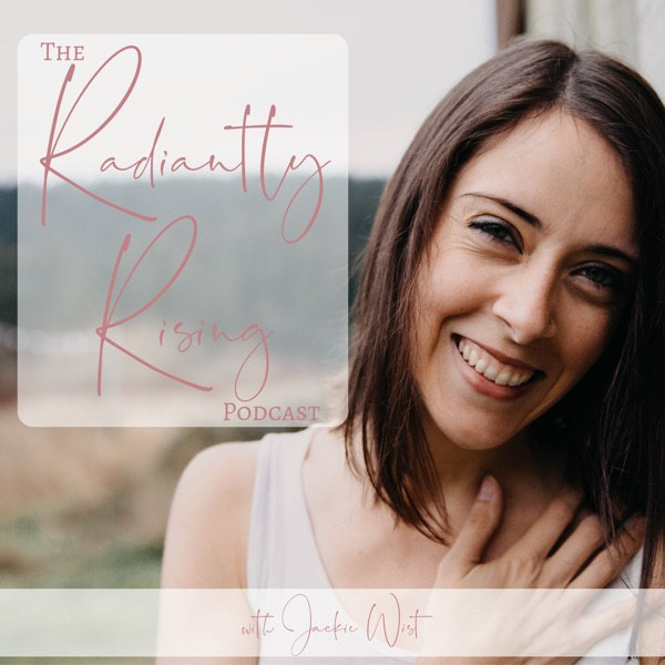 The Radiantly Rising Podcast