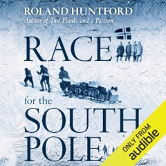 Race for the South Pole: The Expedition Diaries of Scott and Amundsen (Unabridged)