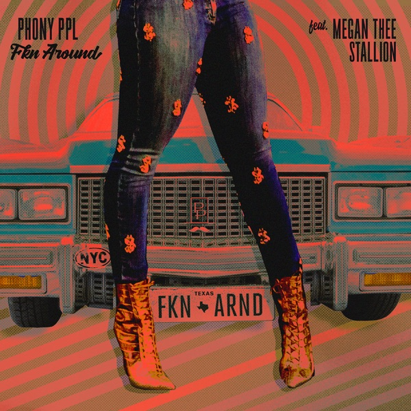 Fkn Around (feat. Megan Thee Stallion) - Single