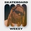 Skateboard Weezy - EP, Lil Wayne