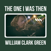 The One I Was Then - William Clark Green Cover Art