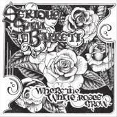 Serious Sam Barrett - Where the White Roses Grow