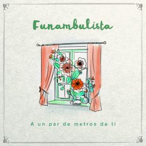 Funambulista - A un Par de Metros de Ti